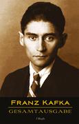 Franz Kafka - Gesamtausgabe (Sämtliche Werke; Neue Überarbeitete Auflage)