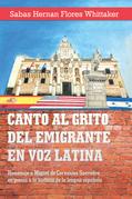 Canto Al Grito Del Emigrante En Voz Latina