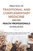 Practice of Traditional and Complementary Medicine Among Health Professionals in Malaysia