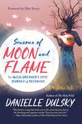 Seasons of Moon and Flame