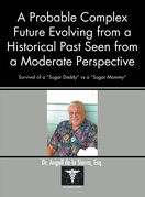A Probable Complex Future Evolving from a Historical Past Seen from a Moderate Perspective