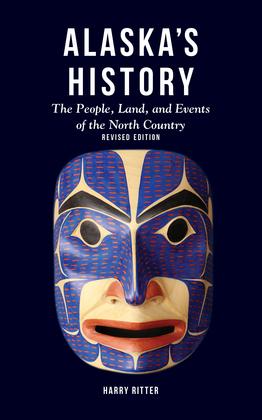 Alaska's History, Revised Edition