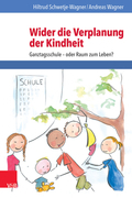 Wider die Verplanung der Kindheit
