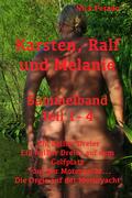Karsten, Ralf und Melanie - Sammelband Teile 1 - 4