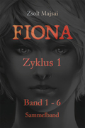 Fiona - Sammelband Zyklus 1 (Band 1 - 6 der Fantasy-Saga)