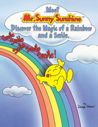 Meet Mr. Sunny Sunshine Discover the Magic of a Rainbow and a Smile.