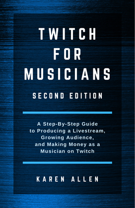 Twitch for Musicians Second Edition