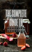 The Complete Guide to Home Brew Kombucha