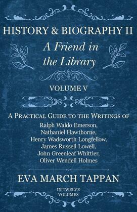 History and Biography II - A Friend in the Library - Volume V