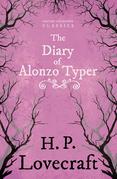 The Diary of Alonzo Typer (Fantasy and Horror Classics)