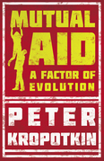 Mutual Aid - A Factor of Evolution