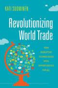 Revolutionizing World Trade