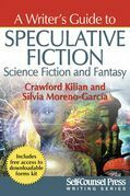 A Writer's Guide to Speculative Fiction: Science Fiction and Fantasy