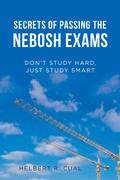 Secrets of Passing the Nebosh Exams