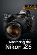 Mastering the Nikon Z6
