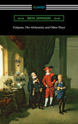 Volpone, The Alchemist, and Other Plays