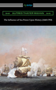 The Influence of Sea Power Upon History (1660-1783)