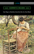 Our Nig: or, Sketches from the Life of a Free Black