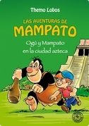 OGÚ Y MAMPATO EN LA CIUDAD AZTECA
