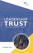 Leadership Trust: Build It, Keep It
