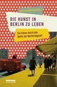 Die Kunst, in Berlin zu leben