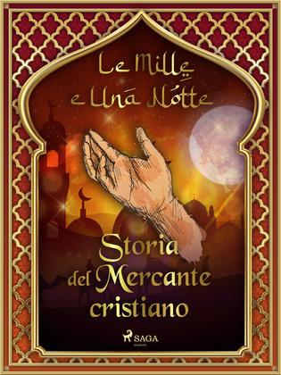 Storia del Mercante cristiano (Le Mille e Una Notte 29)