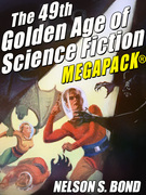 The 49th Golden Age of Science Fiction MEGAPACK®: Nelson S. Bond