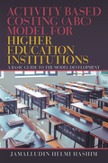 Activity Based Costing (Abc) Model for Higher Education Institutions