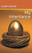 My Inheritance
