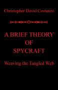 A Brief Theory of  Spycraft