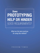 Does Prototyping Help or Hinder Good Requirements? What Are the Best Practices for Using This Method?