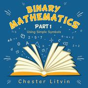 Binary Mathematics