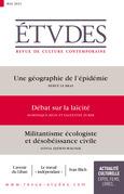 Revue Etudes : Géographie de l'épidémie  - Débat sur la laïcité - Militantisme écologiste et désobéissance civile
