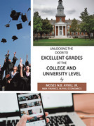 Unlocking the Door to Excellent Grades at the College and University Level