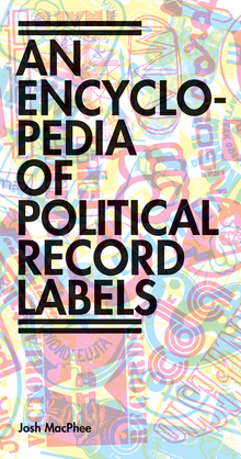 Encyclopedia of Political Record Labels