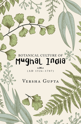 Botanical Culture of Mughal India
