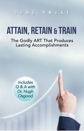Attain, Retain & Train