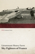 Sky Fighters of France (WWI Centenary Series)
