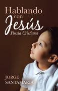 Hablando Con Jesús