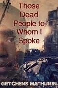 Those Dead People to Whom I Spoke