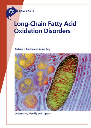 Fast Facts: Long-Chain Fatty Acid Oxidation Disorders