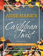 Anne Marie's Family Favorite Recipes with a Caribbean Twist