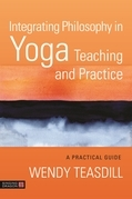 Integrating Philosophy in Yoga Teaching and Practice