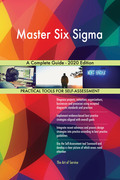 Master Six Sigma A Complete Guide - 2020 Edition