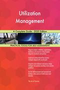 Utilization Management A Complete Guide - 2020 Edition