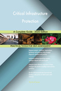 Critical Infrastructure Protection A Complete Guide - 2020 Edition