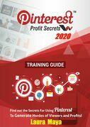 Pinterest Profit Secrets 2020 Training Guide