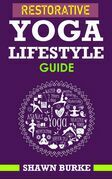Restorative Yoga Lifestyle Guide
