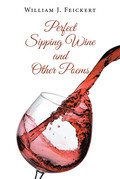 Perfect Sipping Wine and Other Poems