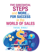 Five Substantial Steps and More... for Success in the World of Sales